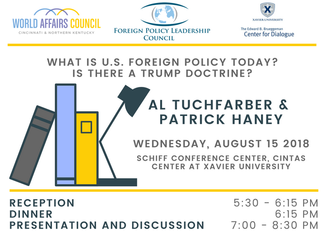 What is U S  Foreign Policy Today? Is there a Trump Doctrine? • World  Affairs Council of Cincinnati and Northern Kentucky